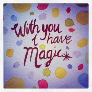 With You I Have Magic Painting